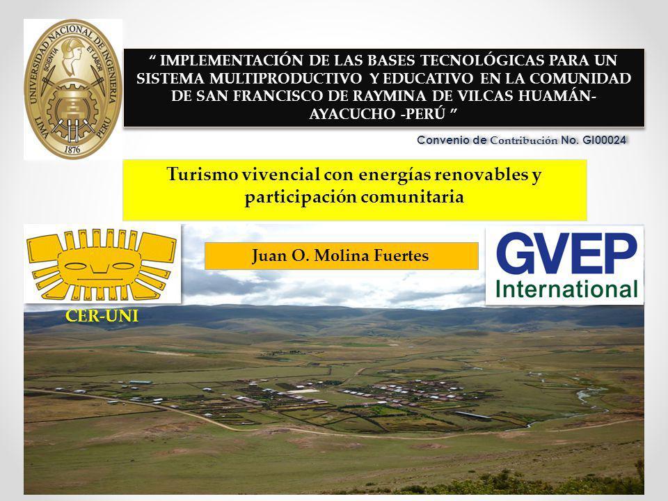 Turismo vivencial con energías renovables y participación comunitaria IMPLEMENTACIÓN DE LAS BASES TECNOLÓGICAS PARA UN SISTEMA MULTIPRODUCTIVO Y EDUCA