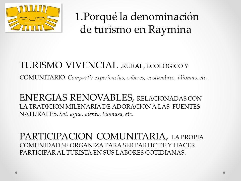 TURISMO VIVENCIAL,RURAL, ECOLOGICO Y COMUNITARIO. Compartir experiencias, saberes, costumbres, idiomas, etc. ENERGIAS RENOVABLES, RELACIONADAS CON LA