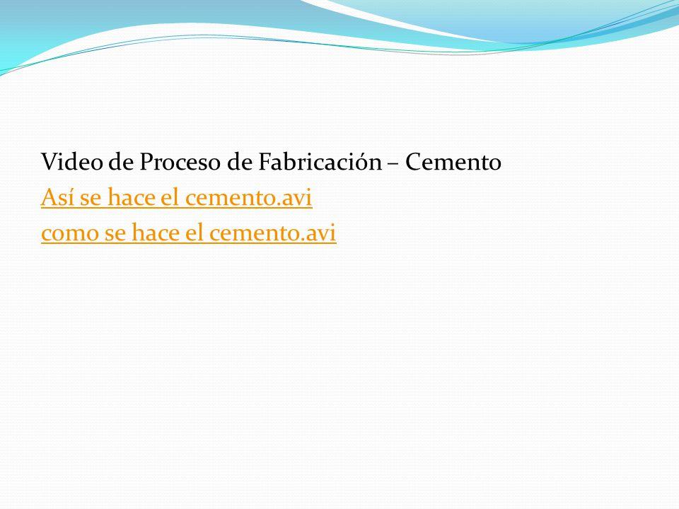 Video de Proceso de Fabricación – Cemento Así se hace el cemento.avi como se hace el cemento.avi