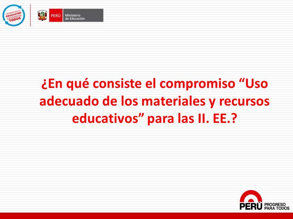 ¿En qué consiste el compromiso Uso adecuado de los materiales y recursos educativos para las II. EE.?