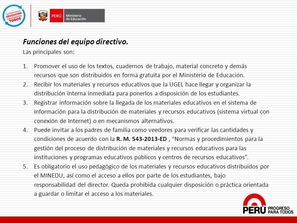 Funciones del equipo directivo. Las principales son: 1.Promover el uso de los textos, cuadernos de trabajo, material concreto y demás recursos que son