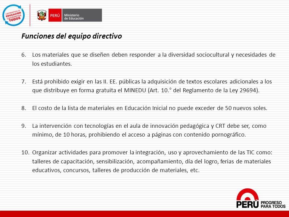 Funciones del equipo directivo 6.Los materiales que se diseñen deben responder a la diversidad sociocultural y necesidades de los estudiantes. 7.Está