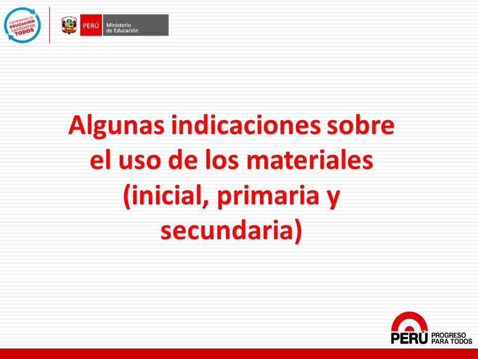 Algunas indicaciones sobre el uso de los materiales (inicial, primaria y secundaria)