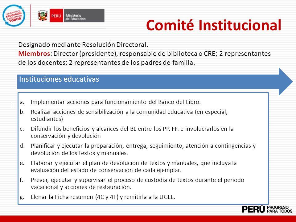 Comité Institucional Designado mediante Resolución Directoral. Miembros: Director (presidente), responsable de biblioteca o CRE; 2 representantes de l