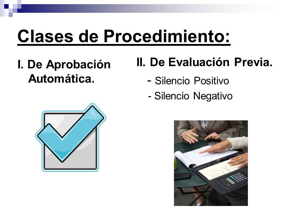 I. De Aprobación Automática. Clases de Procedimiento: II. De Evaluación Previa. - Silencio Positivo - Silencio Negativo