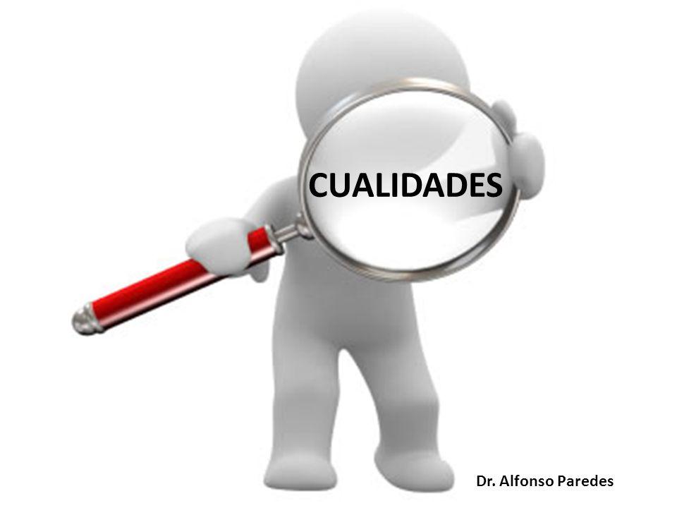 CUALIDADES Dr. Alfonso Paredes
