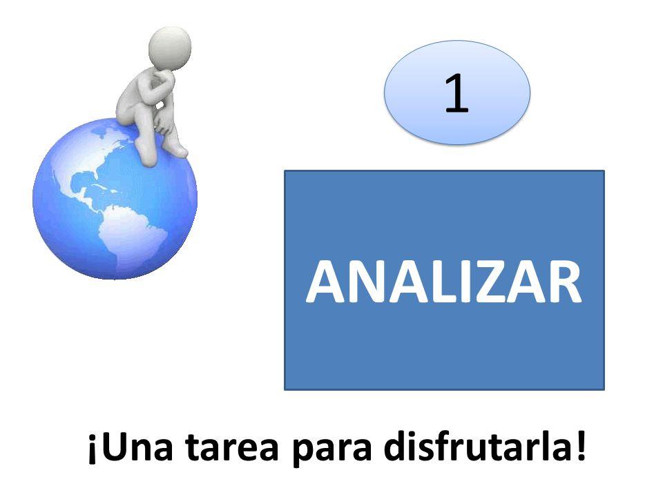 ANALIZAR 1 1 ¡Una tarea para disfrutarla!