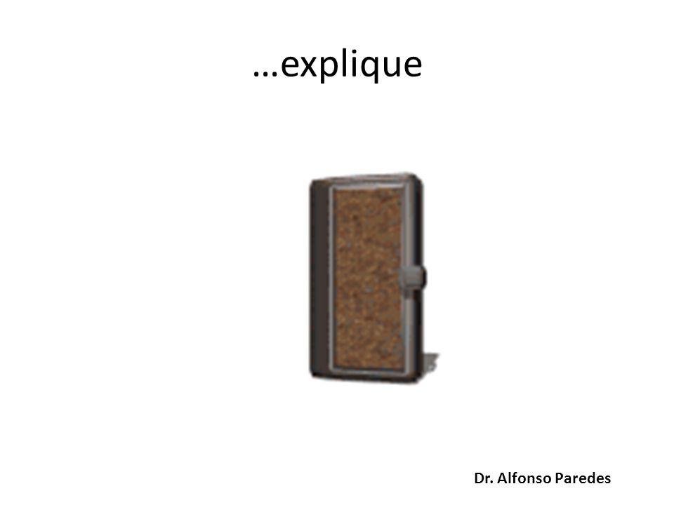 …explique Dr. Alfonso Paredes
