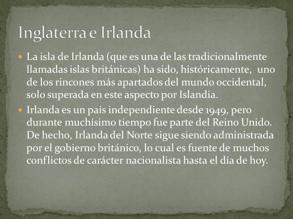 La isla de Irlanda (que es una de las tradicionalmente llamadas islas británicas) ha sido, históricamente, uno de los rincones más apartados del mundo