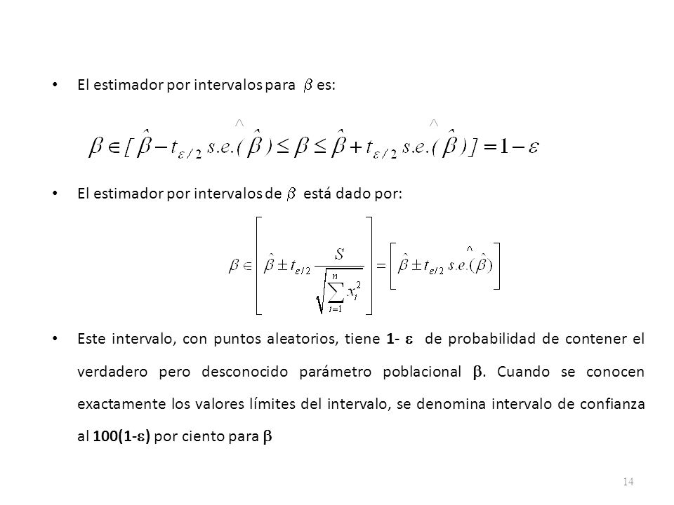 El estimador por intervalos para es: El estimador por intervalos de está dado por: Este intervalo, con puntos aleatorios, tiene 1- de probabilidad de