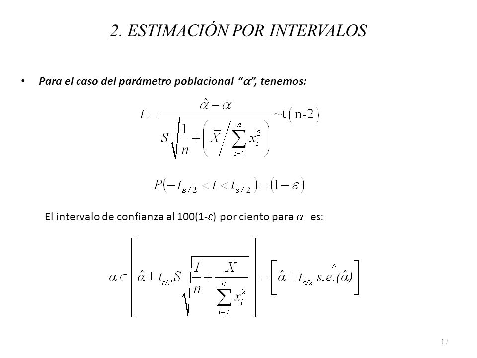 Para el caso del parámetro poblacional, tenemos: El intervalo de confianza al 100(1- ) por ciento para es: 17 2. ESTIMACIÓN POR INTERVALOS