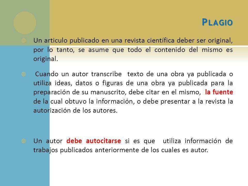 P LAGIO Un articulo publicado en una revista científica deber ser original, por lo tanto, se asume que todo el contenido del mismo es original.