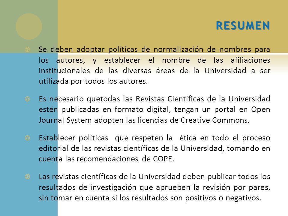 RESUMEN Se deben adoptar políticas de normalización de nombres para los autores, y establecer el nombre de las afiliaciones institucionales de las diversas áreas de la Universidad a ser utilizada por todos los autores.