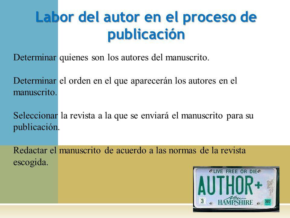 Labor del autor en el proceso de publicación Determinar quienes son los autores del manuscrito.