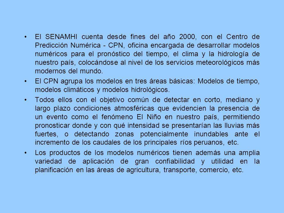 El SENAMHI cuenta desde fines del año 2000, con el Centro de Predicción Numérica - CPN, oficina encargada de desarrollar modelos numéricos para el pro