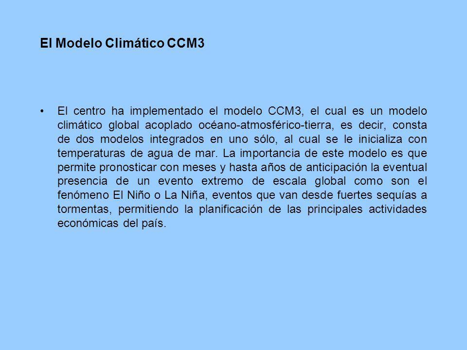 El Modelo Climático CCM3 El centro ha implementado el modelo CCM3, el cual es un modelo climático global acoplado océano-atmosférico-tierra, es decir,