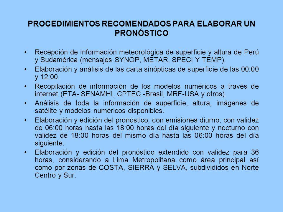 PROCEDIMIENTOS RECOMENDADOS PARA ELABORAR UN PRONÓSTICO Recepción de información meteorológica de superficie y altura de Perú y Sudamérica (mensajes S