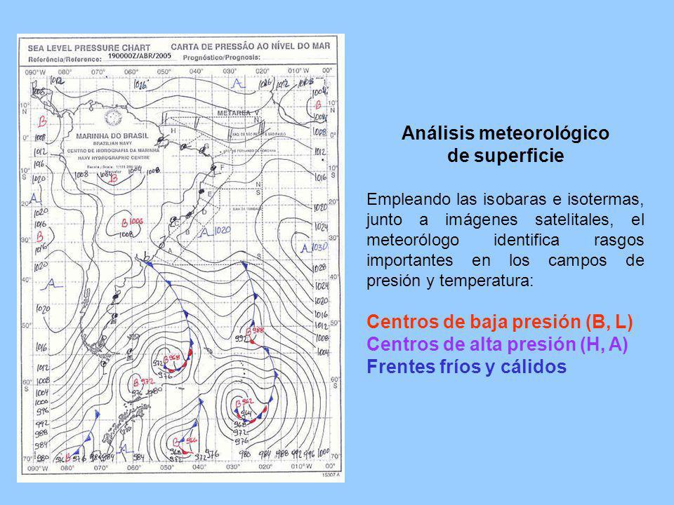 Análisis meteorológico de superficie Empleando las isobaras e isotermas, junto a imágenes satelitales, el meteorólogo identifica rasgos importantes en