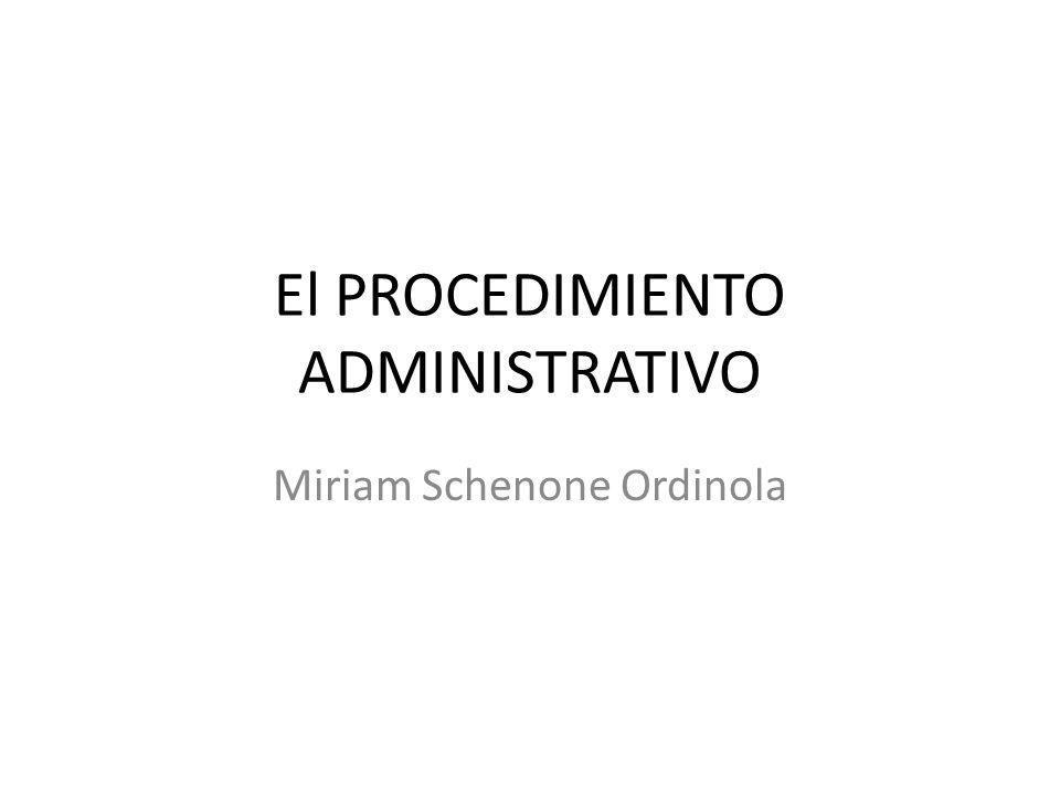 El PROCEDIMIENTO ADMINISTRATIVO Miriam Schenone Ordinola