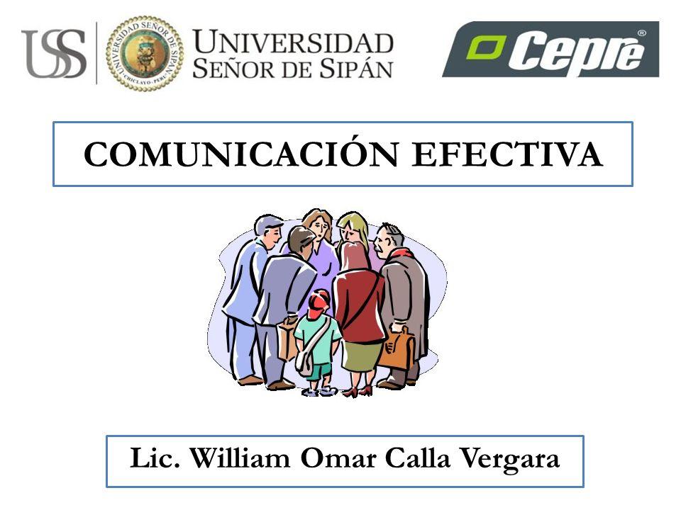 COMUNICACIÓN EFECTIVA Lic. William Omar Calla Vergara