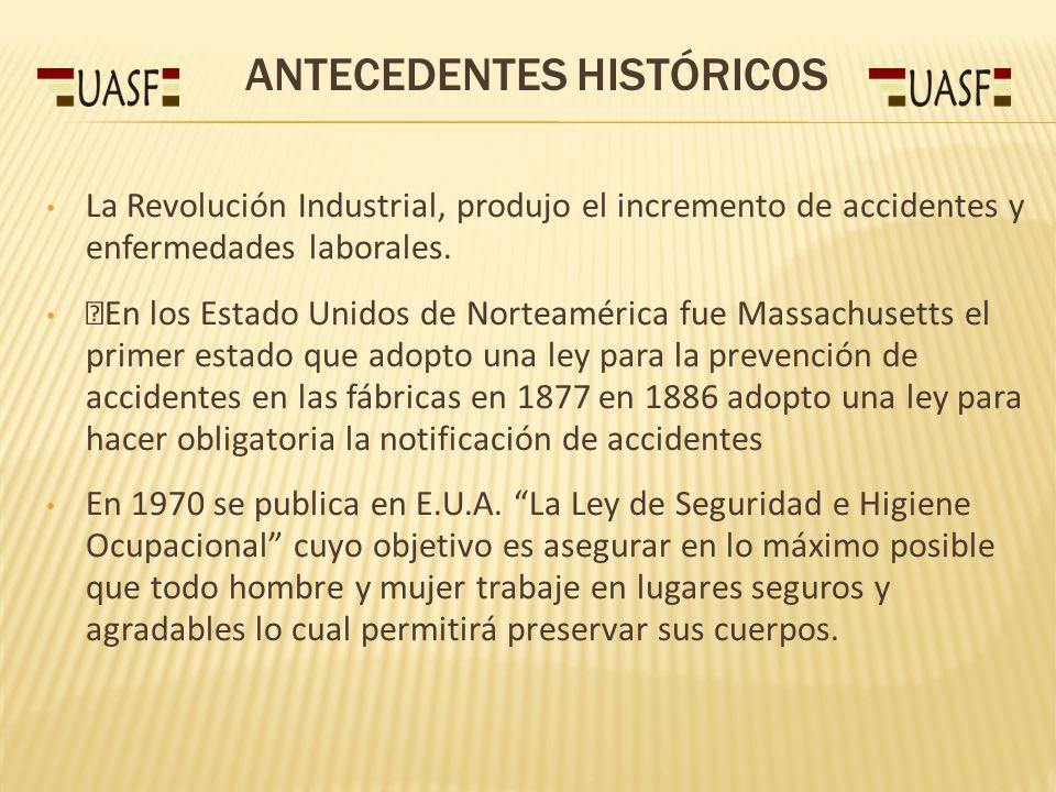ANTECEDENTES HISTÓRICOS La Revolución Industrial, produjo el incremento de accidentes y enfermedades laborales.