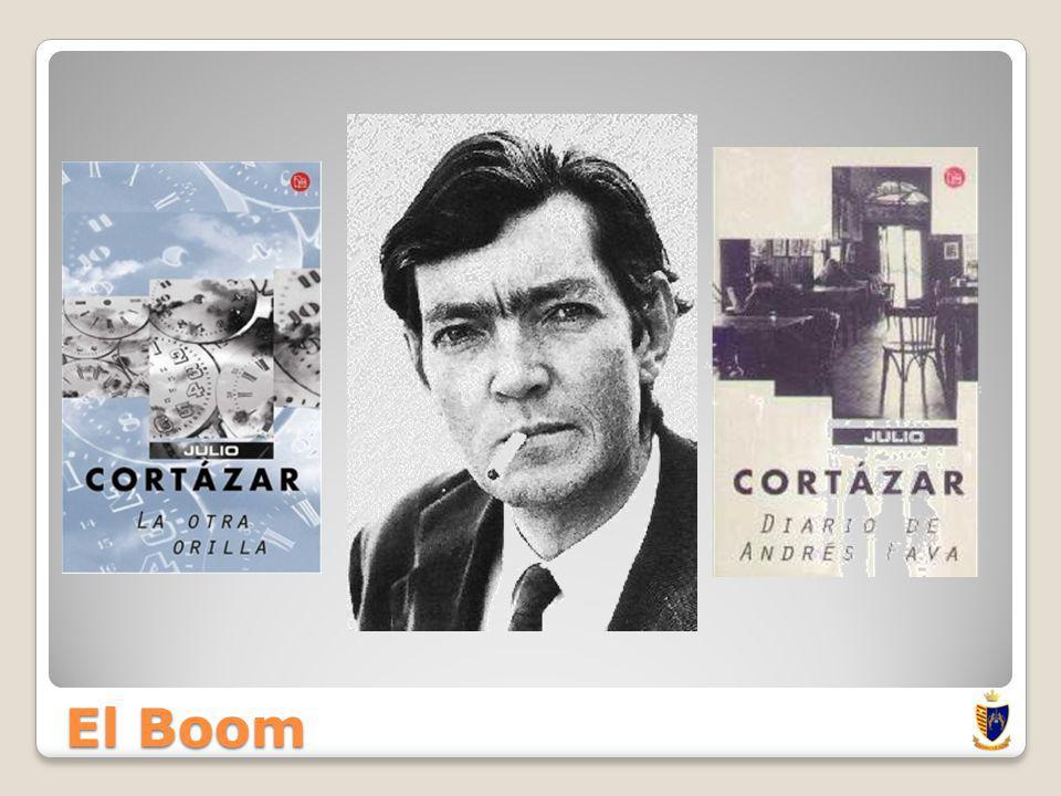 El Boom Hubo cuatro narradores de gran talento: Julio Cortázar (ARG) Escritor, traductor e intelectual.