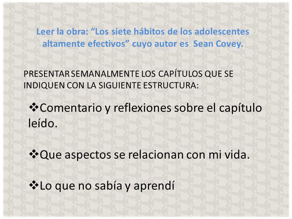 Leer la obra: Los siete hábitos de los adolescentes altamente efectivos cuyo autor es Sean Covey.