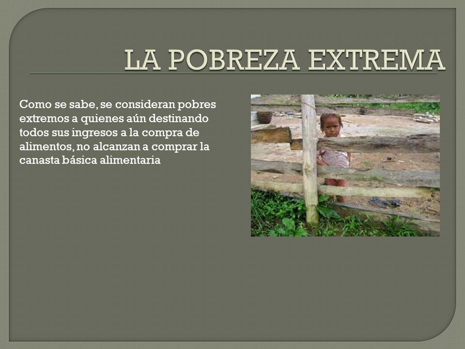 La pobreza en el Perú ha sido medida siguiendo diversos métodos, entre las que podemos mencionar: a)El método de la línea de la pobreza o método indir