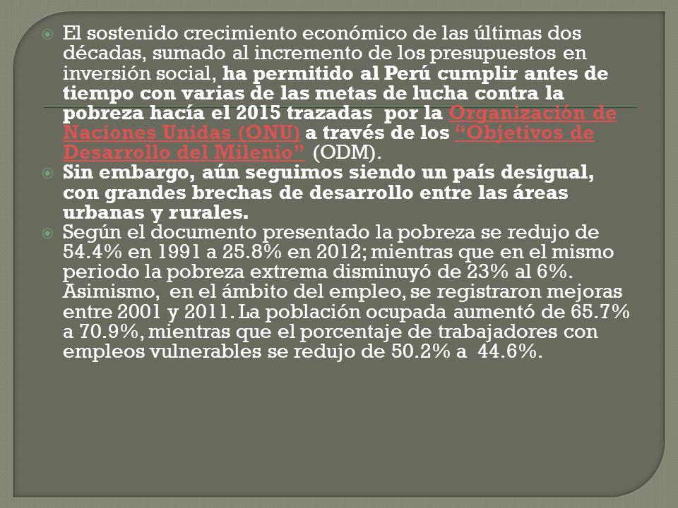 La pobreza y la falta de empleo adecuado, dos caras de una misma moneda, son quizá los principales problemas sociales del Perú El desempleo urbano en
