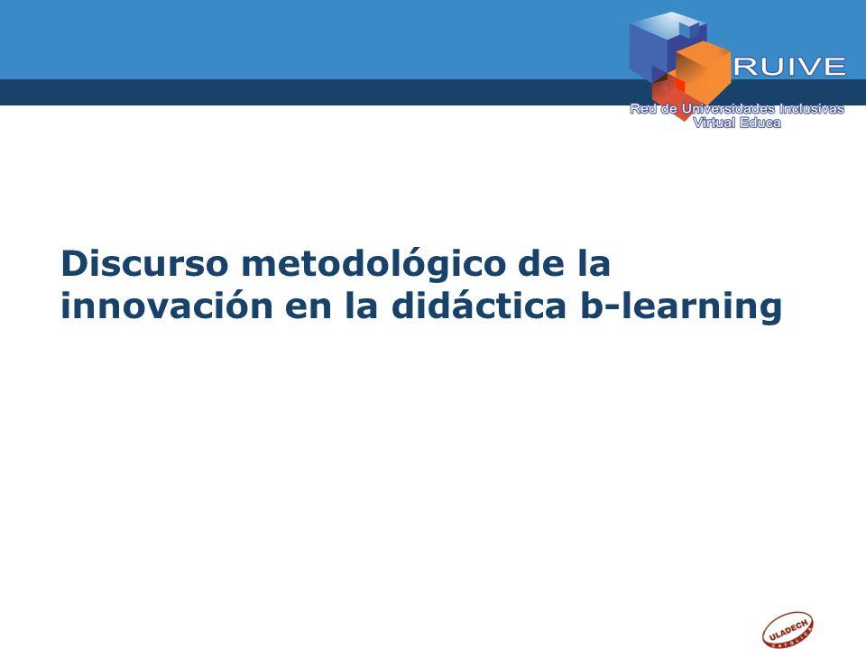Discurso metodológico de la innovación en la didáctica b-learning