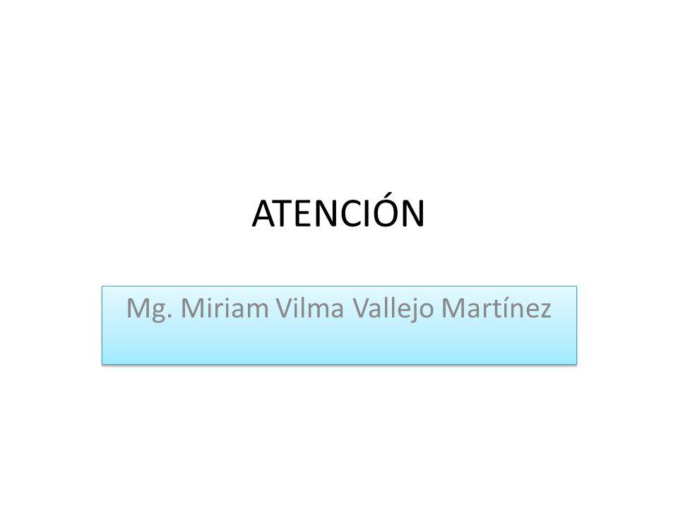 ATENCIÓN Mg. Miriam Vilma Vallejo Martínez