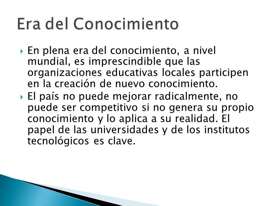 En plena era del conocimiento, a nivel mundial, es imprescindible que las organizaciones educativas locales participen en la creación de nuevo conocimiento.