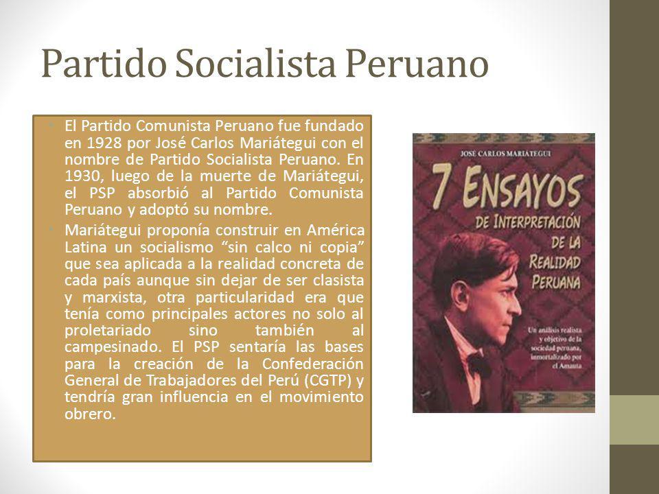 Partido Socialista Peruano El Partido Comunista Peruano fue fundado en 1928 por José Carlos Mariátegui con el nombre de Partido Socialista Peruano. En