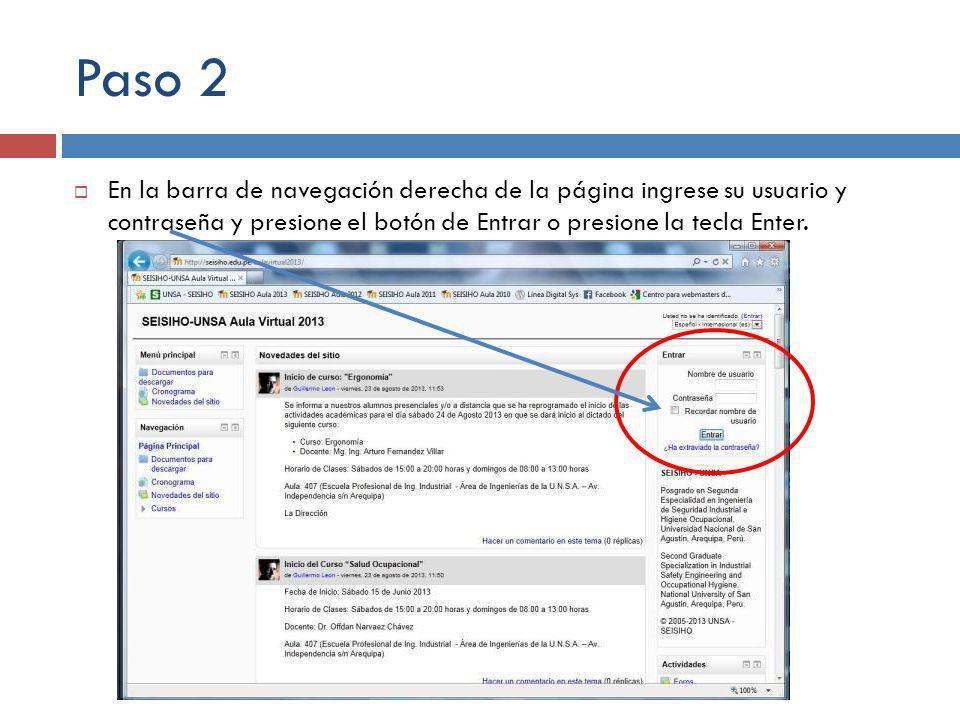 Paso 3 Ahora se encuentra desplegada la página del aula virtual y puede navegar por la pagina de inicio para usuarios registrados…