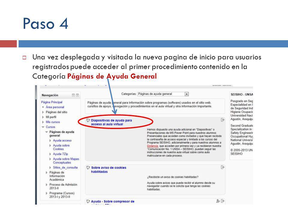 Paso 4 Una vez desplegada y visitada la nueva pagina de inicio para usuarios registrados puede acceder al primer procedimiento contenido en la Categoría Páginas de Ayuda General