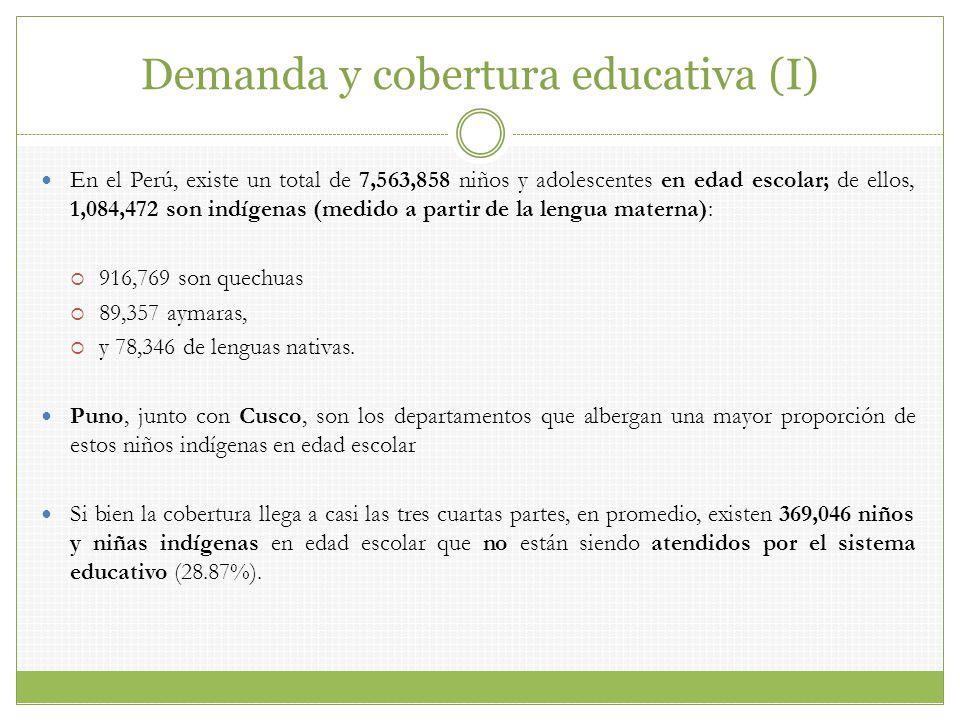 Demanda y cobertura educativa (I) En el Perú, existe un total de 7,563,858 niños y adolescentes en edad escolar; de ellos, 1,084,472 son indígenas (me