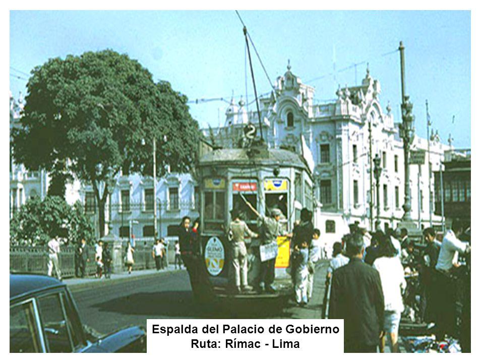 Espalda del Palacio de Gobierno Ruta: Rímac - Lima