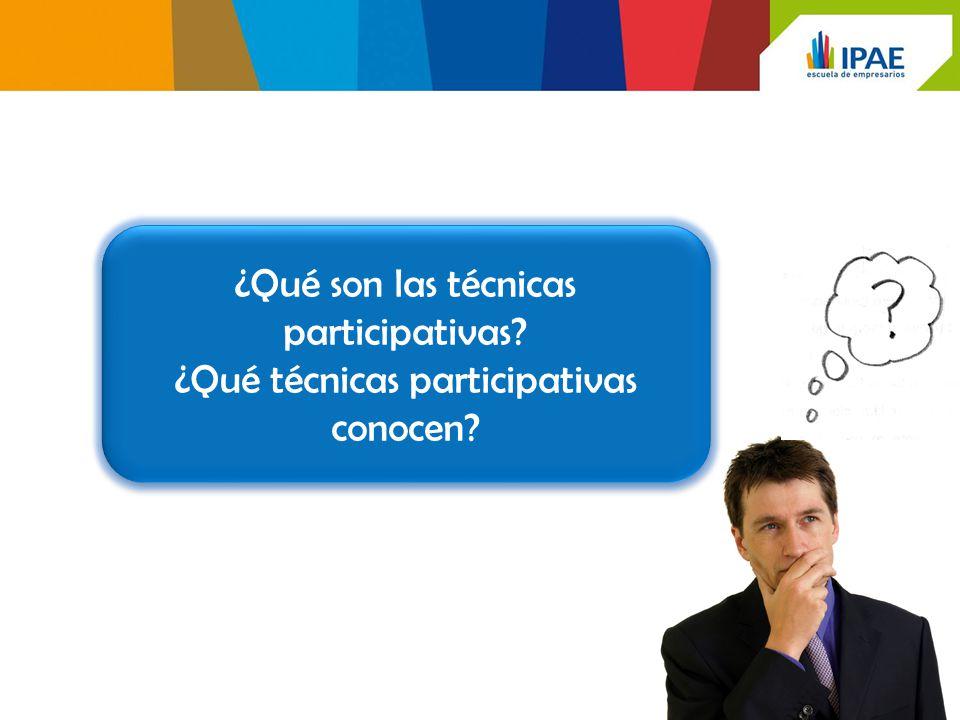 ¿Qué son las técnicas participativas? ¿Qué técnicas participativas conocen? ¿Qué son las técnicas participativas? ¿Qué técnicas participativas conocen