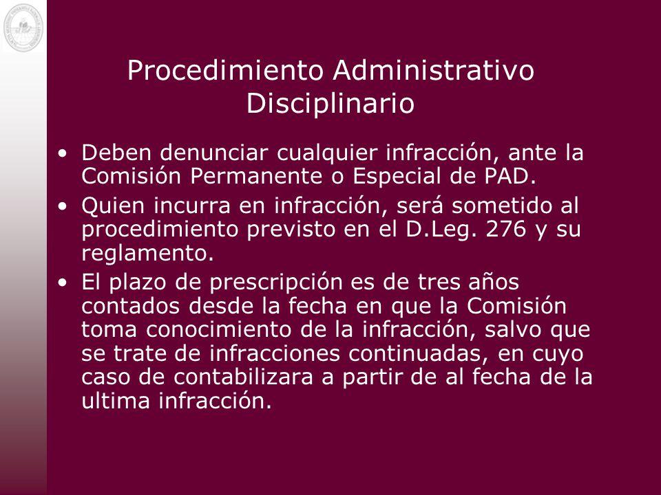Procedimiento Administrativo Disciplinario Deben denunciar cualquier infracción, ante la Comisión Permanente o Especial de PAD. Quien incurra en infra