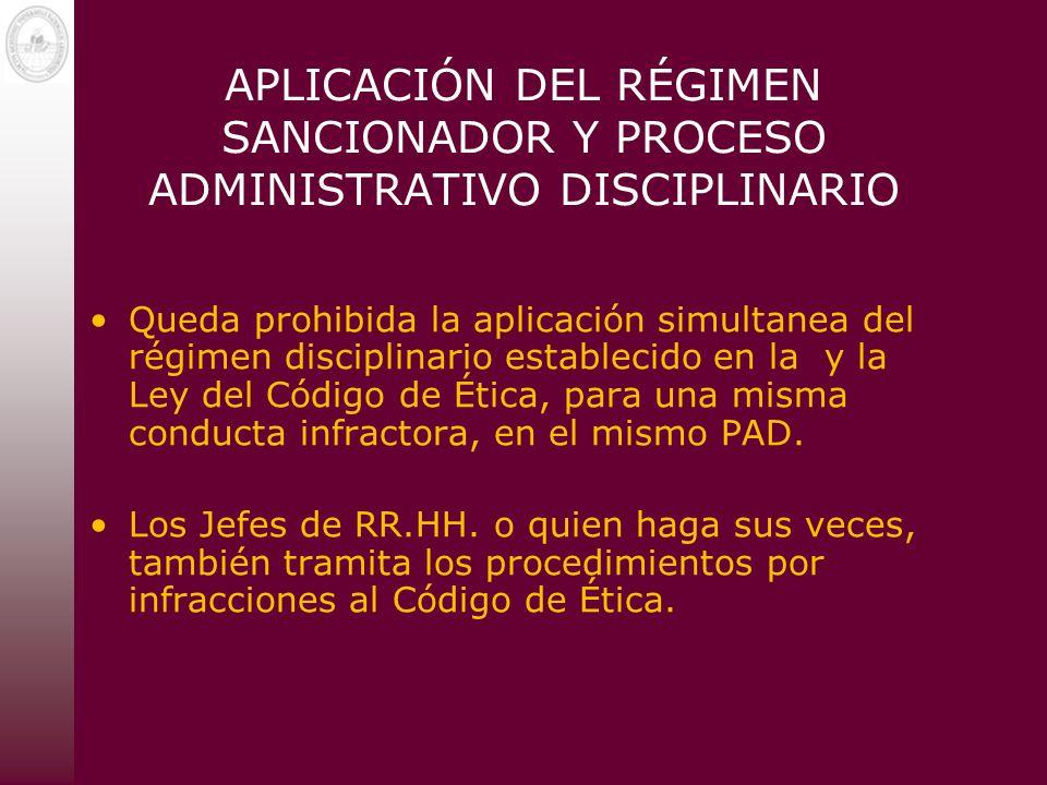 APLICACIÓN DEL RÉGIMEN SANCIONADOR Y PROCESO ADMINISTRATIVO DISCIPLINARIO Queda prohibida la aplicación simultanea del régimen disciplinario estableci
