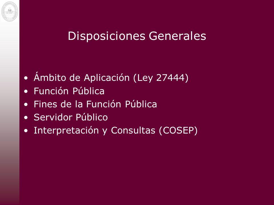 Disposiciones Generales Ámbito de Aplicación (Ley 27444) Función Pública Fines de la Función Pública Servidor Público Interpretación y Consultas (COSE