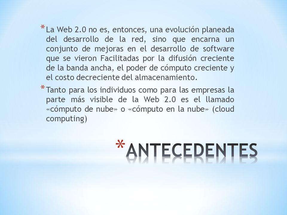 * La Web 2.0 no es, entonces, una evolución planeada del desarrollo de la red, sino que encarna un conjunto de mejoras en el desarrollo de software qu