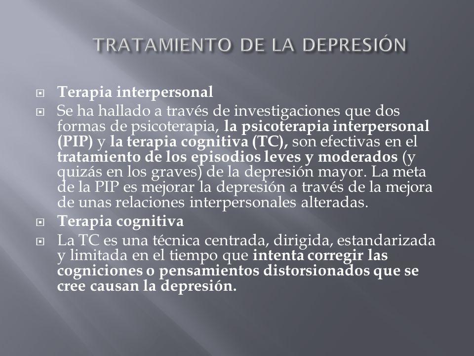 Terapia interpersonal Se ha hallado a través de investigaciones que dos formas de psicoterapia, la psicoterapia interpersonal (PIP) y la terapia cogni