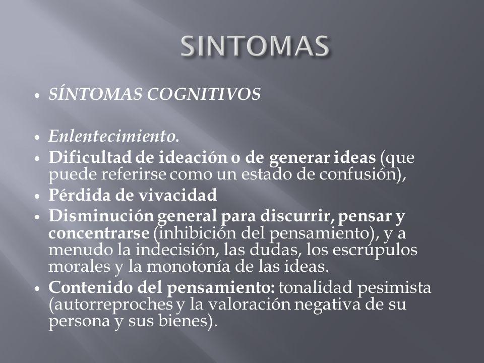 Síntomas conductuales síndromes clínicos en los que predomina la inhibición y otros en los que predomina la agitación.