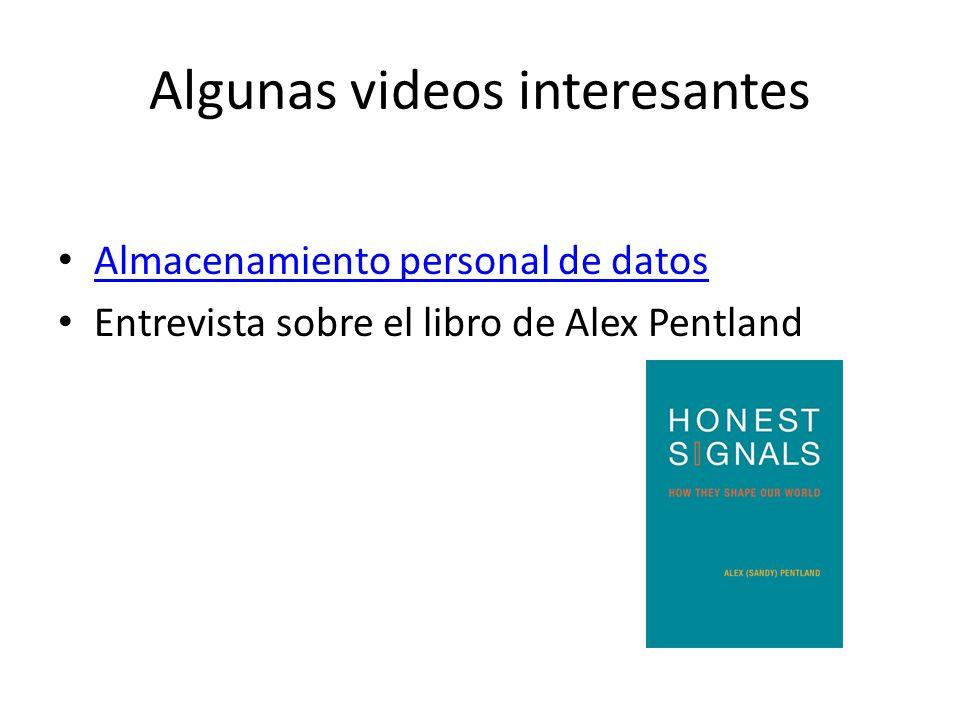 Algunas videos interesantes Almacenamiento personal de datos Entrevista sobre el libro de Alex Pentland