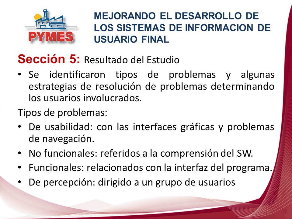 Sección 5: Resultado del Estudio Se identificaron tipos de problemas y algunas estrategias de resolución de problemas determinando los usuarios involu
