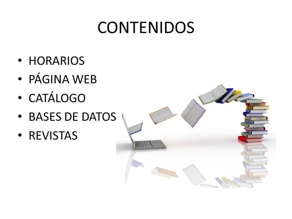 CONTENIDOS HORARIOS PÁGINA WEB CATÁLOGO BASES DE DATOS REVISTAS