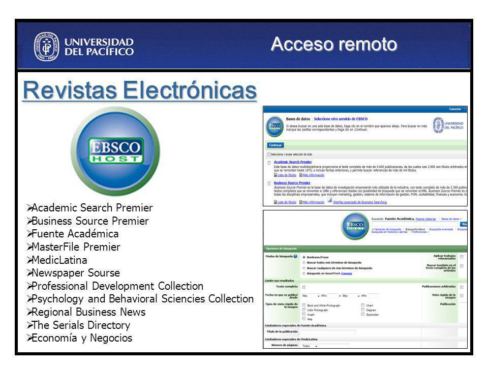 Acceso remoto Revistas Electrónicas Academic Search Premier Business Source Premier Fuente Académica MasterFile Premier MedicLatina Newspaper Sourse P