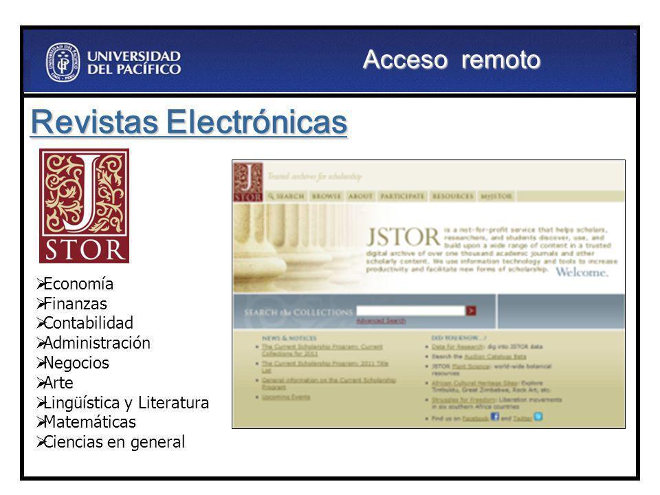 Revistas Electrónicas Economía Finanzas Contabilidad Administración Negocios Arte Lingüística y Literatura Matemáticas Ciencias en general Acceso remo