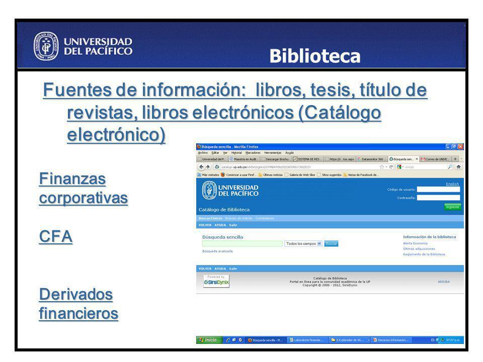 . Fuentes de información: libros, tesis, título de revistas, libros electrónicos (Catálogo electrónico) Biblioteca Finanzas corporativas CFA Derivados